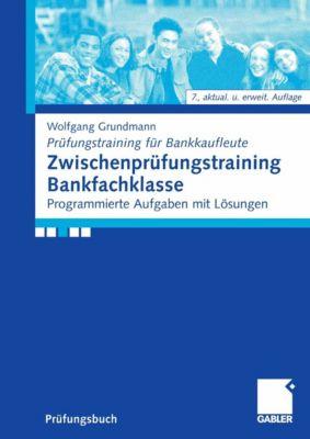 Zwischenprüfungstraining Bankfachklasse, Wolfgang Grundmann