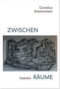 Zwischenräume - Cornelius Zimmermann |