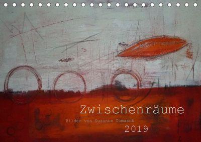 Zwischenräume (Tischkalender 2019 DIN A5 quer), Susanne Tomasch