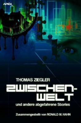 Zwischenwelt und andere abgefahrene Stories, Thomas Ziegler