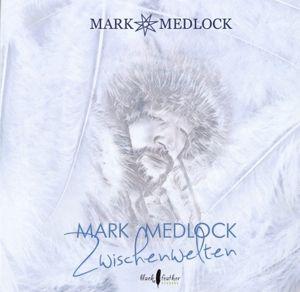 Zwischenwelten, Mark Medlock