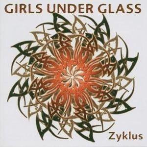 Zyklus, Girls Under Glass