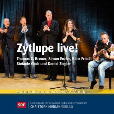 Zytlupe live!, Thomas C. Breuer, Simon Enzler, Bänz Friedli, Stefanie Grob, Daniel Ziegler