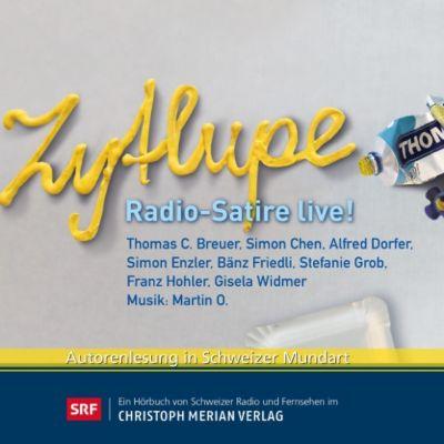 Zytlupe - Radio-Satire live!, Franz Hohler, Alfred Dorfer, Thomas C. Breuer, Gisela Widmer, Simon Enzler, Simon Chen, Bänz Friedli, Stefanie Grob